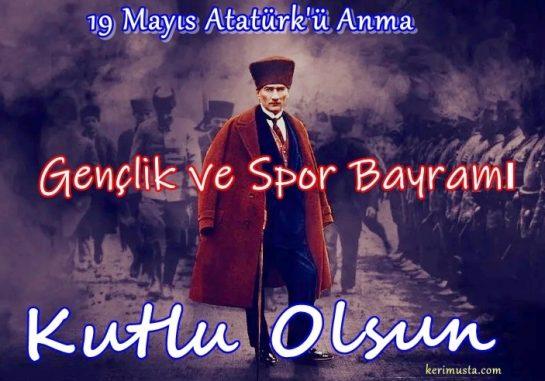 19 Mayıs Atatürk'ü Anma Gençlik ve Spor Bayramı'mız Kutlu Olsun